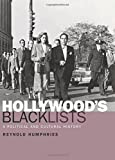 Hollywood's Blacklists: A Political and Cultural History