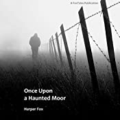 Once Upon a Haunted Moor: The Tyack & Frayne Mysteries, Book 1 | Harper Fox