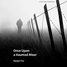 Once Upon a Haunted Moor: The Tyack & Frayne Mysteries, Book 1 Audiobook by Harper Fox Narrated by Tim Gilbert