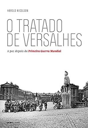 Amazon.com.br eBooks Kindle: O tratado de Versalhes: A paz
