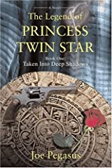The Legend of Princess Twin Star: Book One: Taken Into Deep Shadows Paperback
