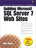 Building Microsoft SQL Server Web Sites (Building a Web Site) by Jeffrey L. Byrne (1999-06-09)