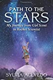 img - for Path to the Stars: My Journey from Girl Scout to Rocket Scientist book / textbook / text book
