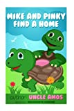 Mike And Pinky Find a Home:Children's Book(Bedtime Stories Book For Children ages 3-8) (Children's animals eBooks collection) (Good night & Bedtime Children's ... Story eBook Collection): Animals Habitats
