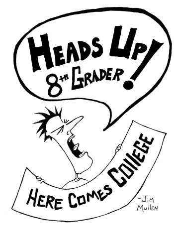 Heads Up 8th Grader!: Here Comes College by Jim Frank Mullen (2015-04-23)
