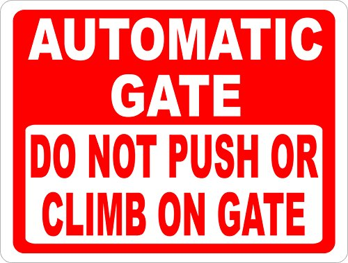 Automatic Gate Do not Push or Climb on Gate Sign. 9x12 Metal. Free Shipping. MADE IN USA. Prevent Injuries & Damage to Electronic Gates