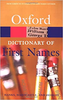 A Dictionary of First Names (Oxford Reference)