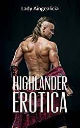 Highlander Erotica: Time Travel Romance - A Scottish & British Erotic and Romantic Medieval Highland Short Story