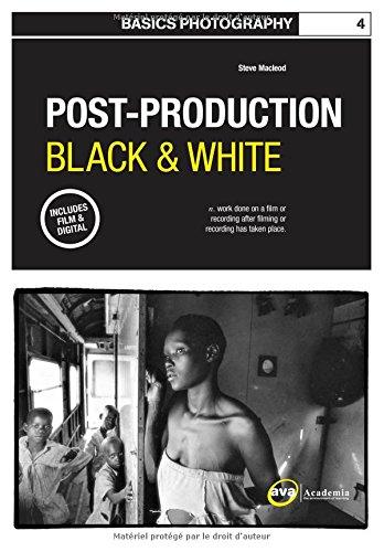 Basics Photography 04: Post Production Black & White (Basics Photography 1) PDF
