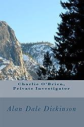 Charlie O'Brien, Private Investigator (A Charlie O'Brien, Private Investigator mystery Book 1)