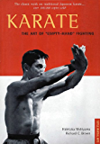 "Karate The Art of ""Empty-Hand"" Fighting: The Classic Work on Traditional Japanese Karate"