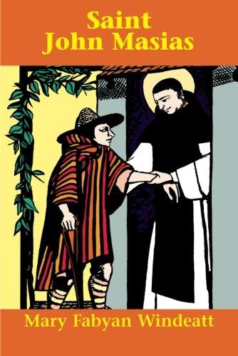 St. John Masias: Marvelous Dominican Gatekeeper of Lima, Peru (Saints Lives)