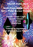 Multi-Stage Space Guns, Micro-Pulse Nuclear Rockets, and Faster-Than-Light Quark-Gluon Ion Drive Starships, Blaha, Stephen, 098455307X