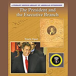 The President and the Executive Branch Audiobook