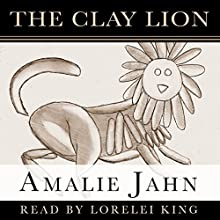 The Clay Lion Audiobook by Amalie Jahn Narrated by Lorelei King