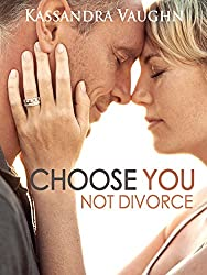 Choose You, Not Divorce
