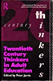 Twentieth Century Thinkers in Adult Education, , 0415054648