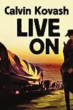 Live On, Calvin Kovash, 0595319076