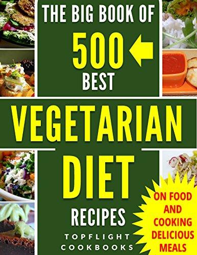 [F.r.e.e] VEGETARIAN DIET: Top 500 Vegetarian Recipes (Vegetarian Weight Loss, Vegetarian recipes, Vegetarian<br />[R.A.R]