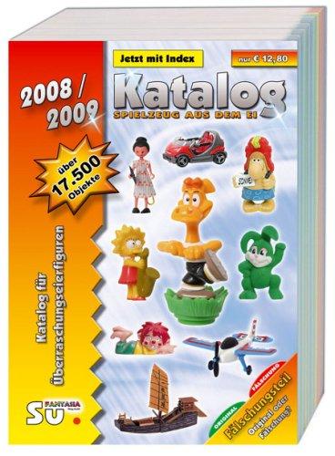 Katalog Spielzeug aus dem Ei 2008/2009 - Katalog für Überraschungseierfiguren