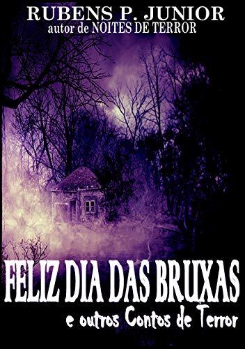 Feliz Dia das Bruxas: e outros Contos de Terror (Portuguese -