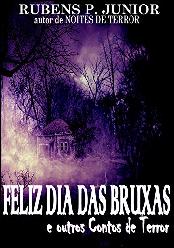 Feliz Dia das Bruxas: e outros Contos de Terror (Portuguese Edition)