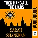 Then Hang All the Liars Audiobook by Sarah Shankman Narrated by Tondre Schulte
