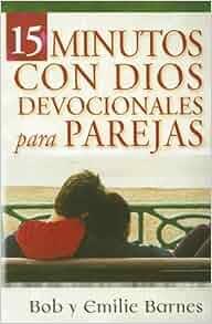 15 Minutos Con Dios Devocionales Para Parejas (Spanish Edition): Bob Barnes, Emilie Barnes