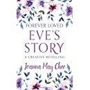 Forever Loved: Eve's Story: A Creative Retelling
