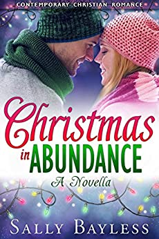 Christmas in Abundance: A Novella (The Abundance Series) by [Bayless, Sally]