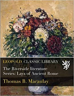 Book The Riverside literature Series: Lays of Ancient Rome
