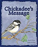 Chickadee's Message by Douglas Wood (2009-04-14)