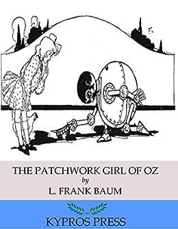 Amazon.com: The Patchwork Girl of Oz eBook: L. Frank Baum: Kindle
