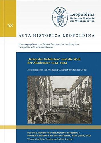"""""""""""Krieg der Gelehrten"""""""" und die Welt der Akademien 1914-1924"""