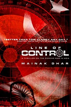Line of Control- A Thriller on the Coming War in Asia by [Dhar, Mainak]