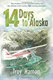 14 Days to Alaska: Two Brothers in a 57-Year-Old Airplane Fly the Ultimate Cross Country Flight Training Adventure