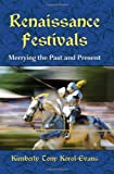 Renaissance Festivals: Merrying the Past and Present