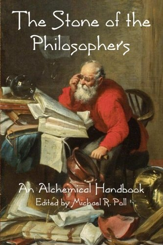 Read Online The Stone of the Philosophers: An Alchemical Handbook ebook