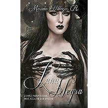 """""""Luna Negra"""": Lunas Vampíricas más allá de los siglos. (Spanish Edition)"""