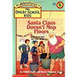 Santa Claus Doesn't Mop Floors (Bailey School Kids #3)
