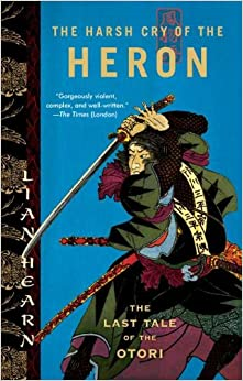The Harsh Cry of the Heron: The Last Tale of the Otori (Tales of the Otori )