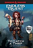 Book cover from Dungeons & Dragons: To Catch a Thief: An Endless Quest Book by Matt Forbeck