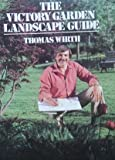 The Victory Garden Landscape Guide, Wirth, Thomas, 0316948462