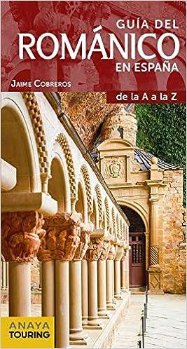 Guía del Románico en España (Guías Singulares): Amazon.es: Cobreros Aguirre, Jaime: Libros