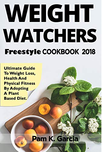 Weight Watchers Freestyle Cookbook 2018 Ultimate Guide To Weight
