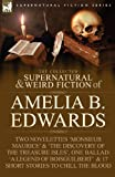 The Collected Supernatural and Weird Fiction of Amelia B Edwards, Amelia B. Edwards, 1846778530