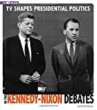 img - for TV Shapes Presidential Politics in the Kennedy-Nixon Debates: 4D An Augmented Reading Experience (Captured Television History 4D) book / textbook / text book