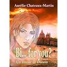 Bi… for you ? Tome 2 : Un amour de Danois (French Edition)