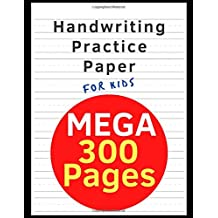 Hand Writing Practice : Mega 300 Pages: Writing Paper For Kids Notebook : Kids Writing Paper With Lines