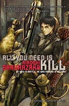All You Need Is Kill by [Sakurazaka, Hiroshi]